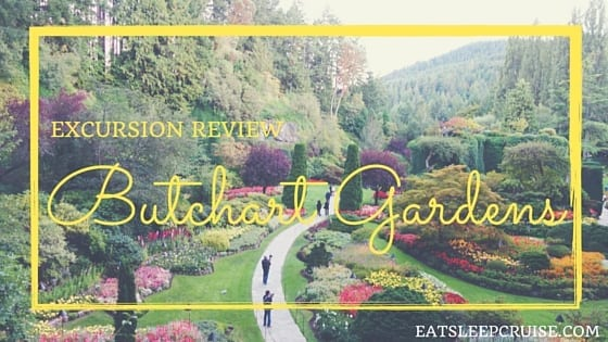 Excursion Review: Butchart Gardens Review