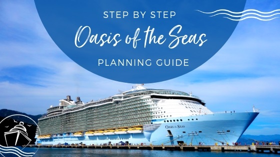 Tips to Plan the Perfect Oasis of the Seas Cruise