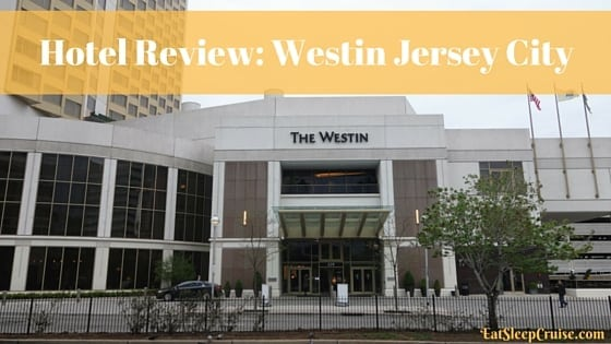 Hotel Review- Westin Jersey City