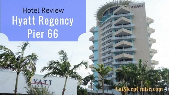 Hyatt Regency Pier 66 Review