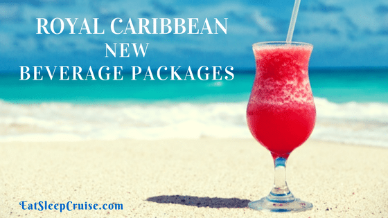 Update On Brand New Royal Caribbean Beverage Packages - Allure of the seas drink package