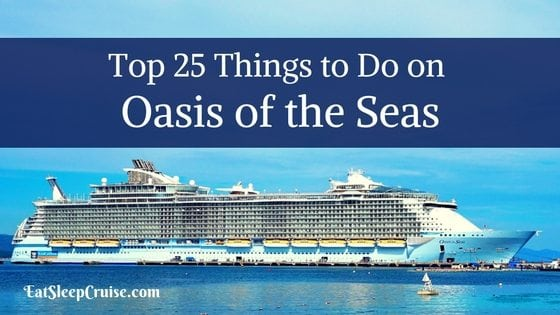 Top 25 Things to Do on Oasis of the Seas