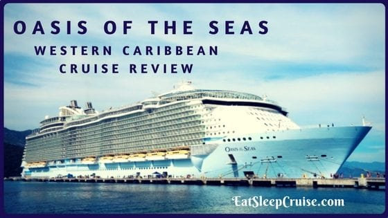 Oasis of the Seas Western Caribbean Cruise Review 2016