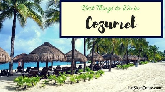 Our Picks For The Best Things To Do In Cozumel On A Cruise