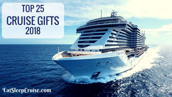 Top 25 Cruise Gifts 2018