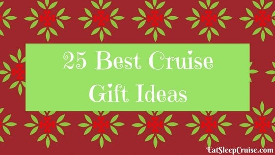 25 Best Cruise Gift Ideas 2016