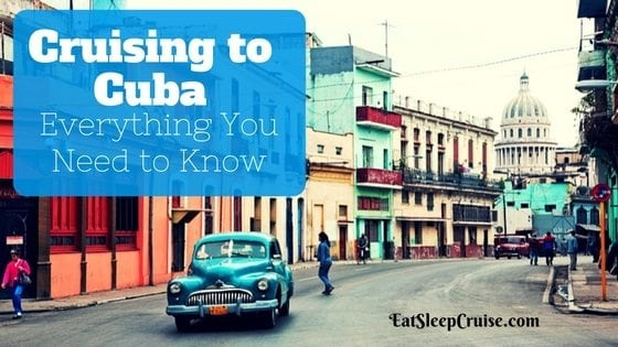 Everything You Need to Know about Cruising to Cuba