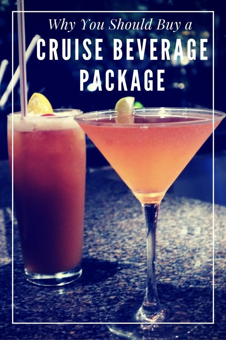 Why You should buy a beverage package on a cruise