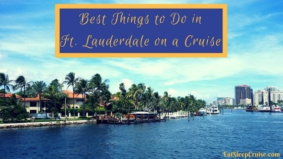 Best Things to Do in Ft. Lauderdale on a Cruise