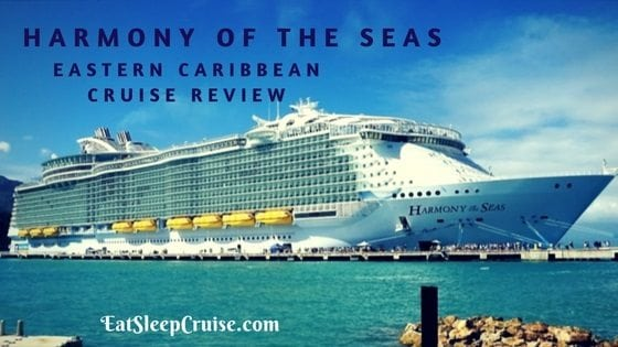Harmony Of The Seas Eastern Caribbean Cruise Review - Harmony cruise
