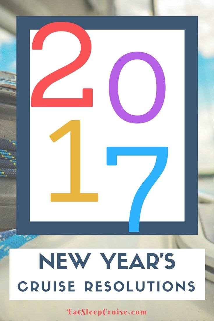 New Year's Cruise Resolutions 2017