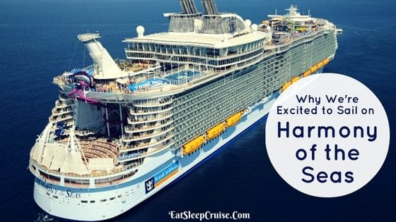 Why We're Excited about Sailing on Harmony of the Seas