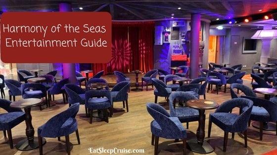 Harmony Of The Seas Entertainment Guide Eatsleepcruise Com
