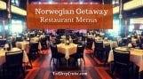Guide to Norwegian Getaway Restaurant Menus