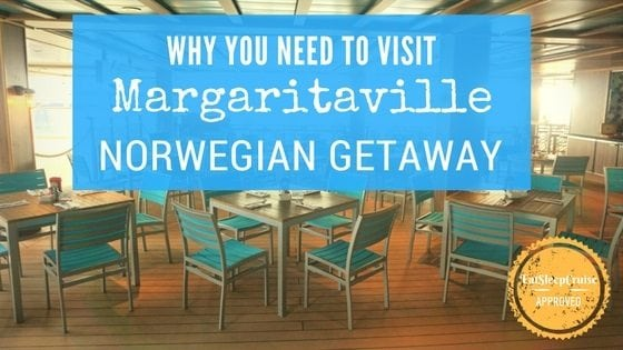 6 Reasons You Need to Visit Margaritaville on Norwegian Getaway