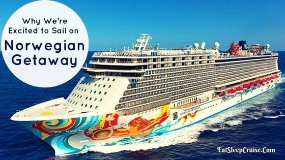 Top Reasons We're Excited to Take a Cruise on Norwegian Getaway