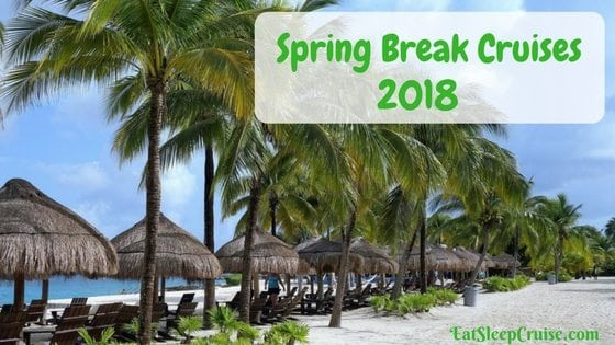 Our Favorite Spring Break Cruises 2018