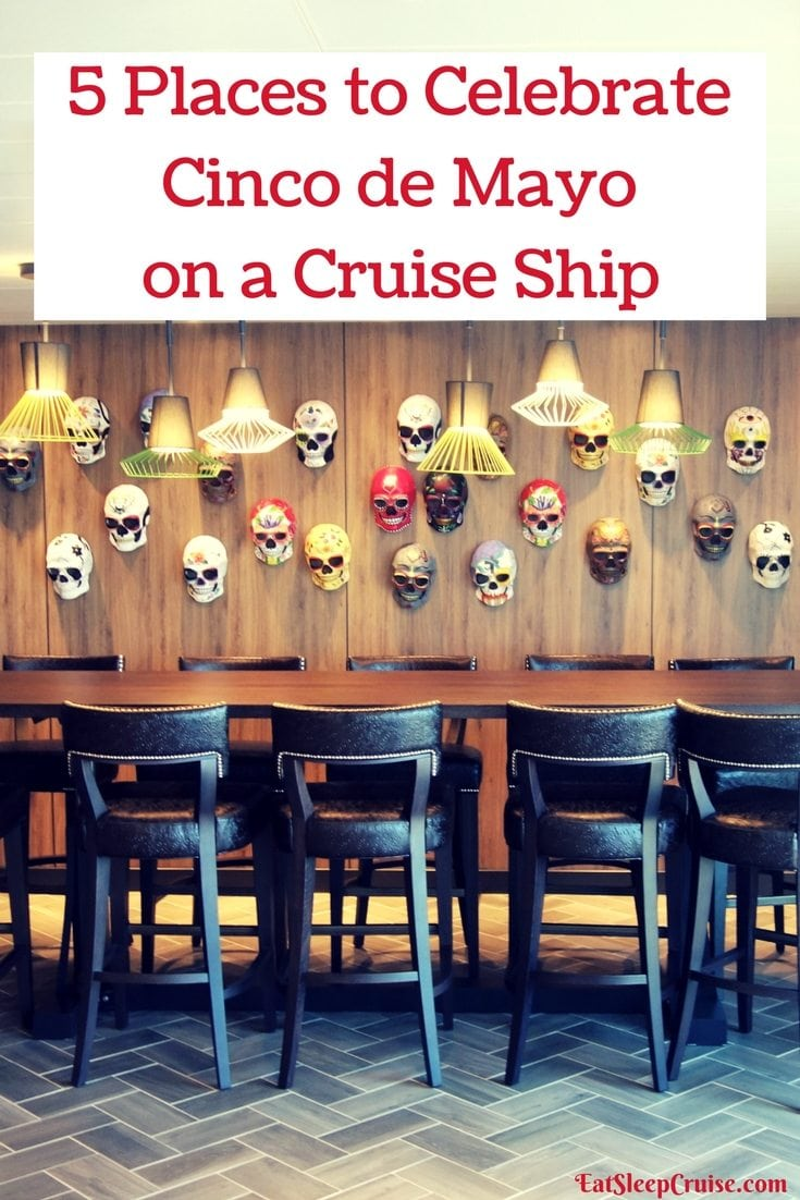 5 Places to Celebrate Cinco de Mayo on a Cruise Ship
