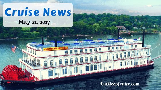 Cruise News May 21, 2017