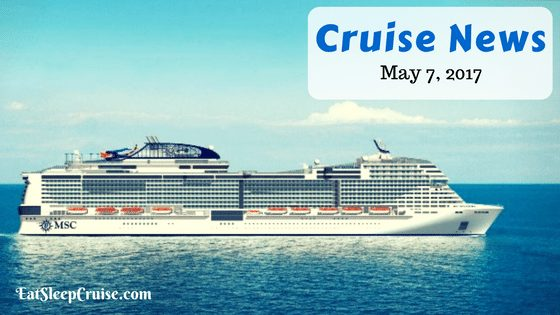Cruise News May 7 2017