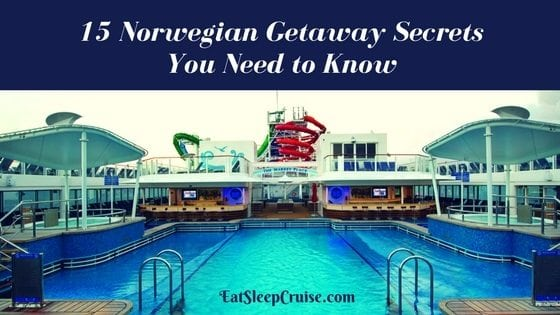 15 Norwegian Getaway Secrets You Need to Know for Your Next Cruise