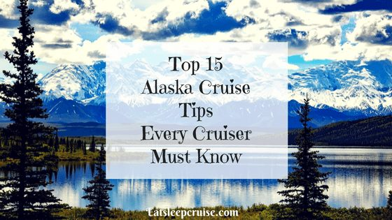 Top 15 Alaska Cruise Tips
