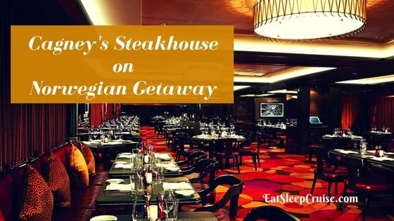 Why You Need to Book Cagney's Steakhouse on Norwegian Getaway