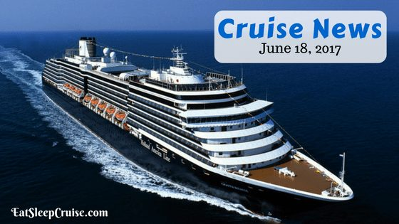 Cruise News June 18, 2017