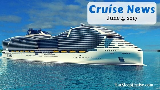 Cruise News June 4, 2017