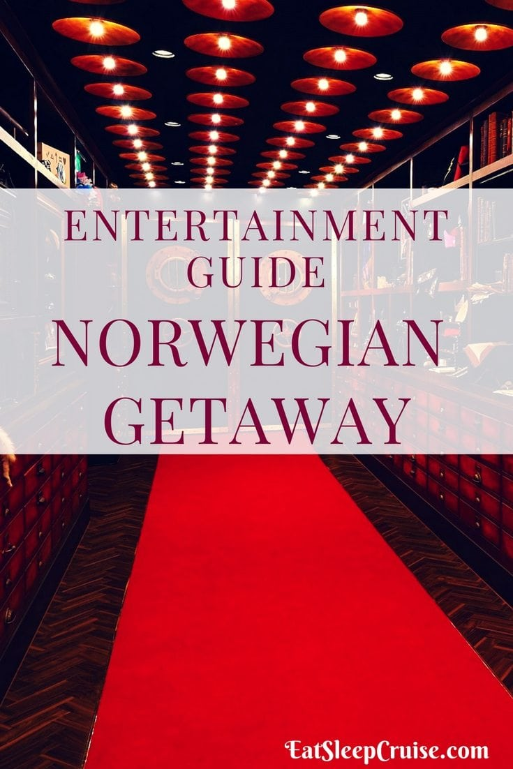 Insider's Guide to Norwegian Getaway Entertainment