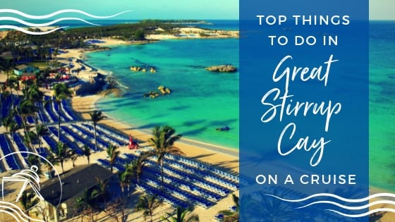 Best Things to Do in Great Stirrup Cay, Bahamas 2019