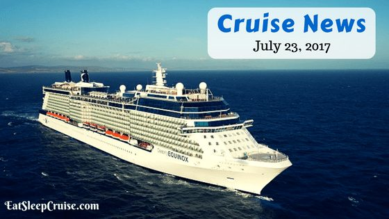 Cruise News July 23, 2017