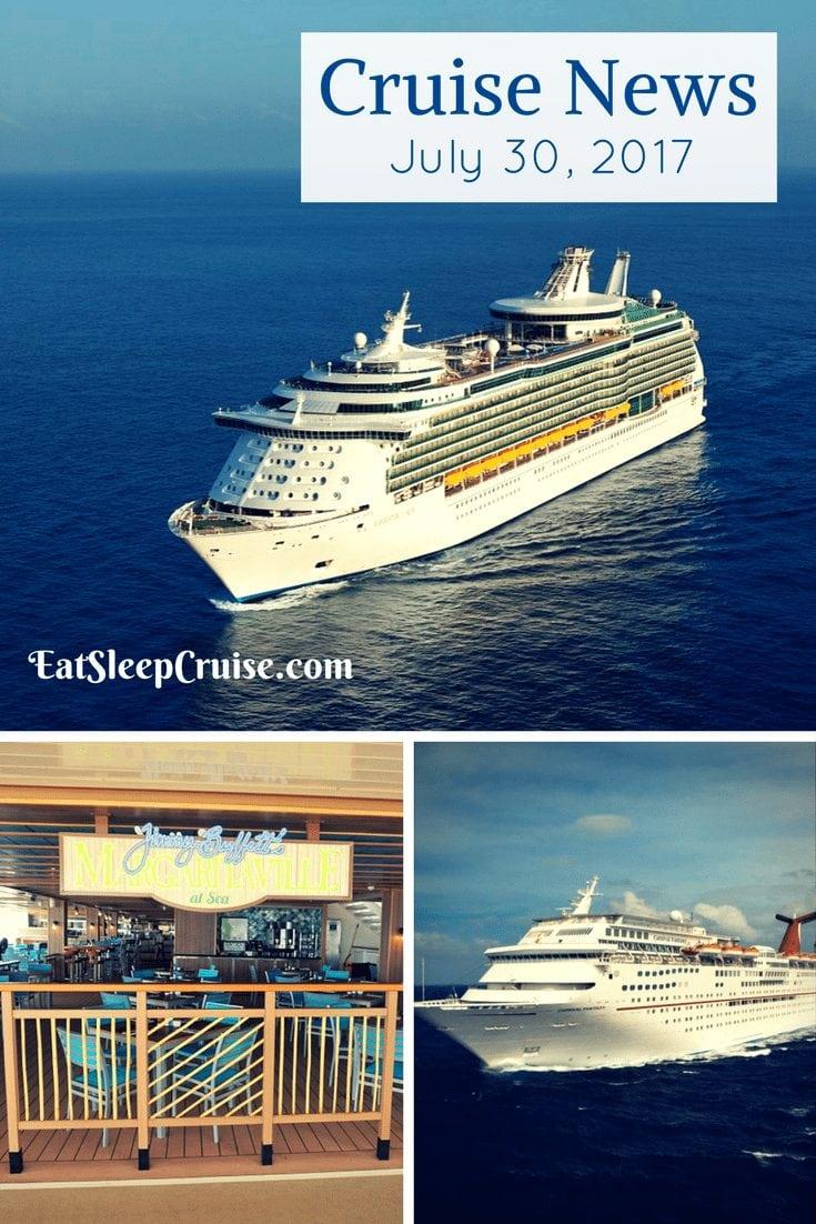Cruise News July 30, 2017