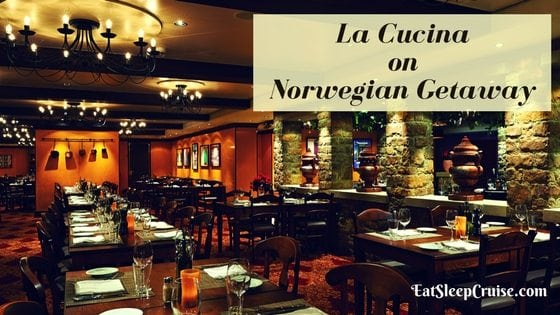 Five Reasons You Should Dine at La Cucina on Norwegian Getaway
