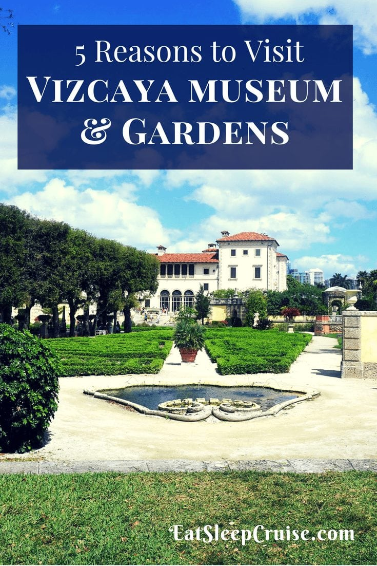 5 Reasons to Visit Vizcaya Museum and Gardens
