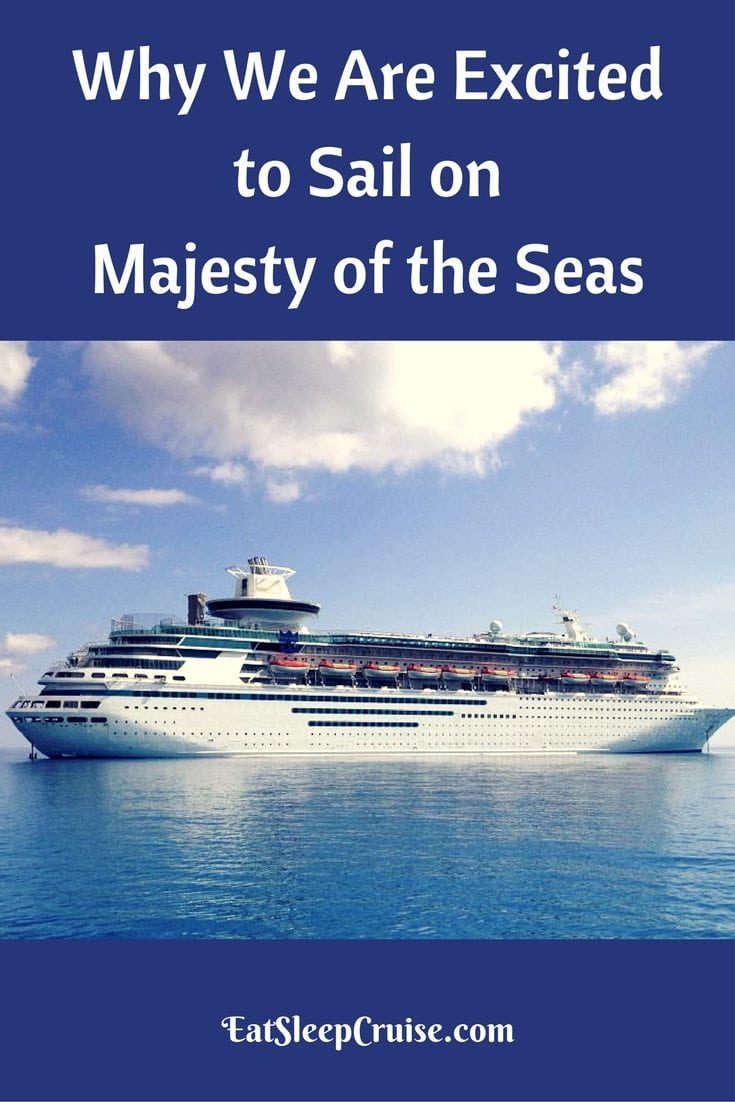 Why We Are Excited to Sail on Majesty of the Seas
