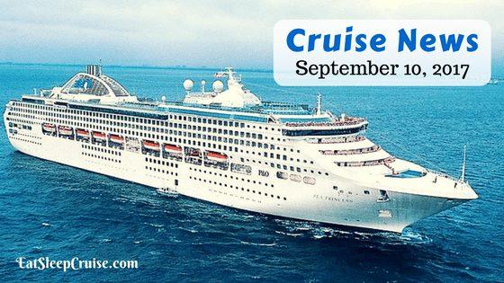 Cruise News September 10, 2017
