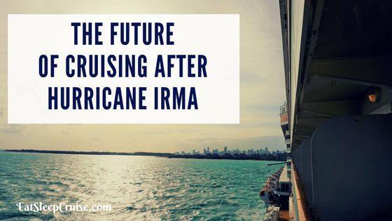 Future of Cruising After Hurricane Irma