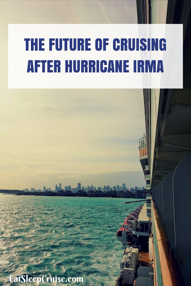 THE FUTURE OF CRUISING AFTER HURRICANE IRMA