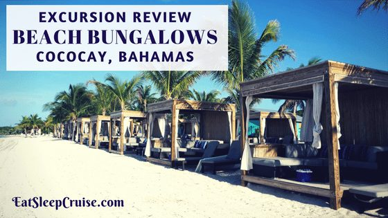 CocoCay Bahamas Beach Bungalow Review