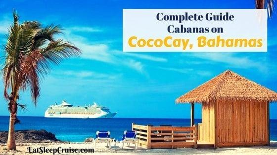 Guide to CocoCay, Bahamas Cabanas – 2017