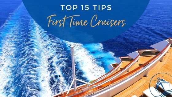 Our Top 15 First Time Cruise Tips in 2019