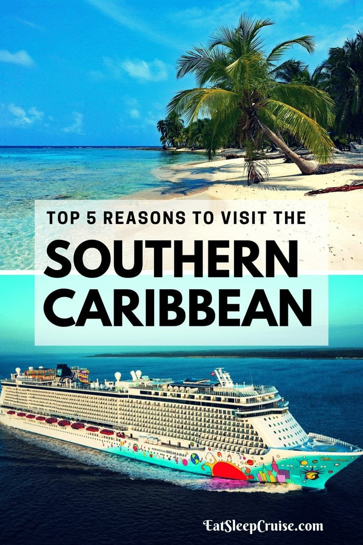 Top 5 Reasons to Visit the Southern Caribbean