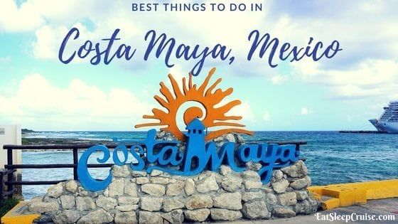 Best Things To Do In Costa Maya Mexico On A Cruise