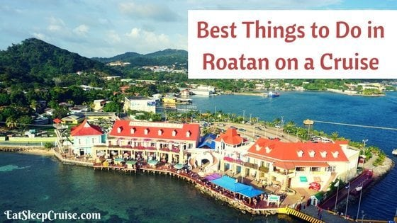 Best Things To Do In Roatan Honduras On A Cruise Eatsleepcruise Com