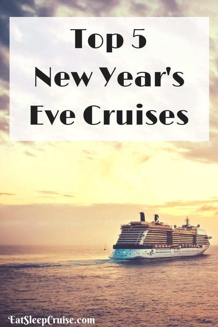 Top 5 New Year S Eve Cruises For 2019 1 Eatsleepcruise Com