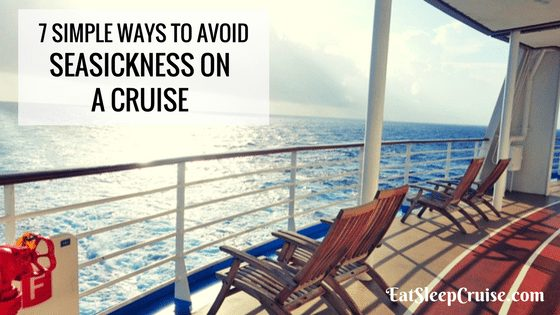 7 Ways to Avoid Seasickness on a Cruise