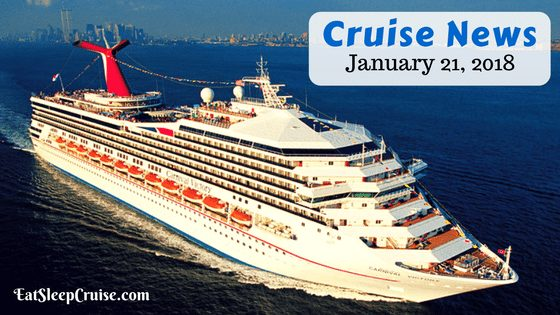 Cruise News January 21, 2018