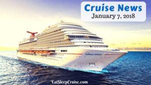 Cruise News January 7, 2018