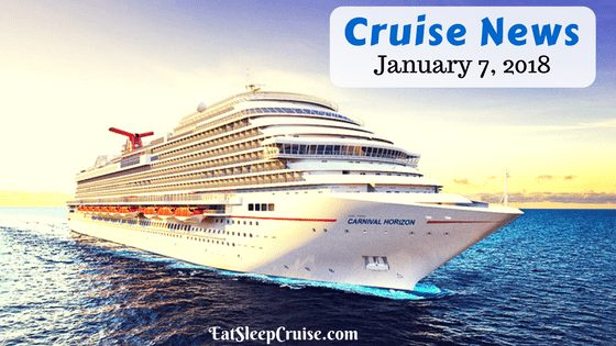 Cruise News January 7, 2018